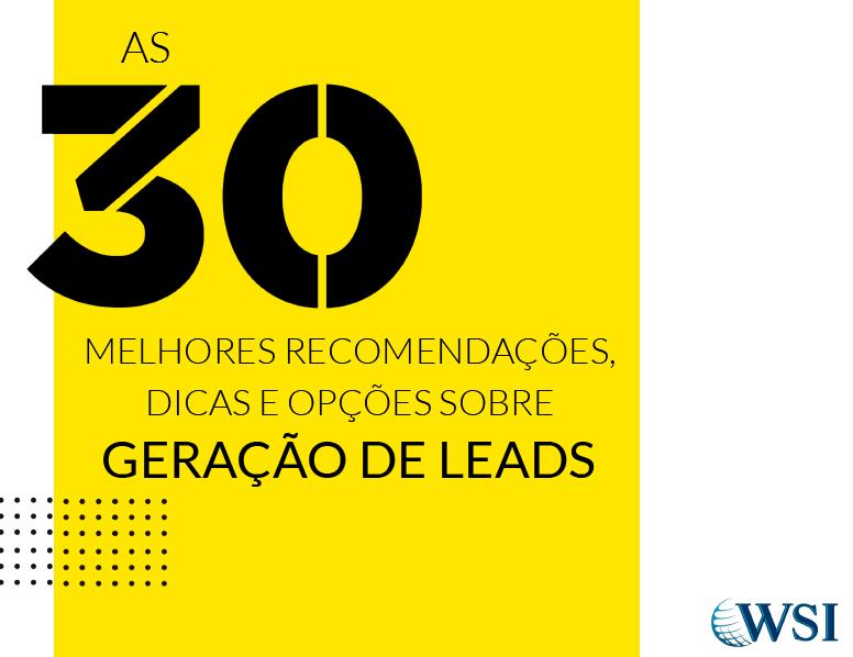 as-30-recomendacoes-dicas-e-opcoes-sobre-geracao-de-leads